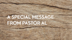 A Special Message From Pastor Al    August 2nd, 2017