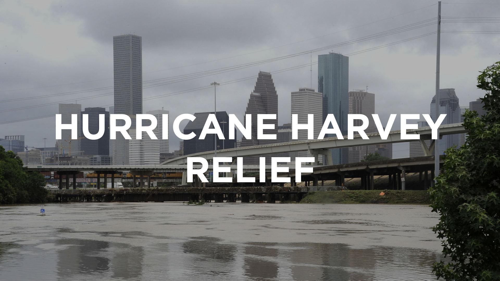 H     urricane Harvey Relief    August 30th, 2017