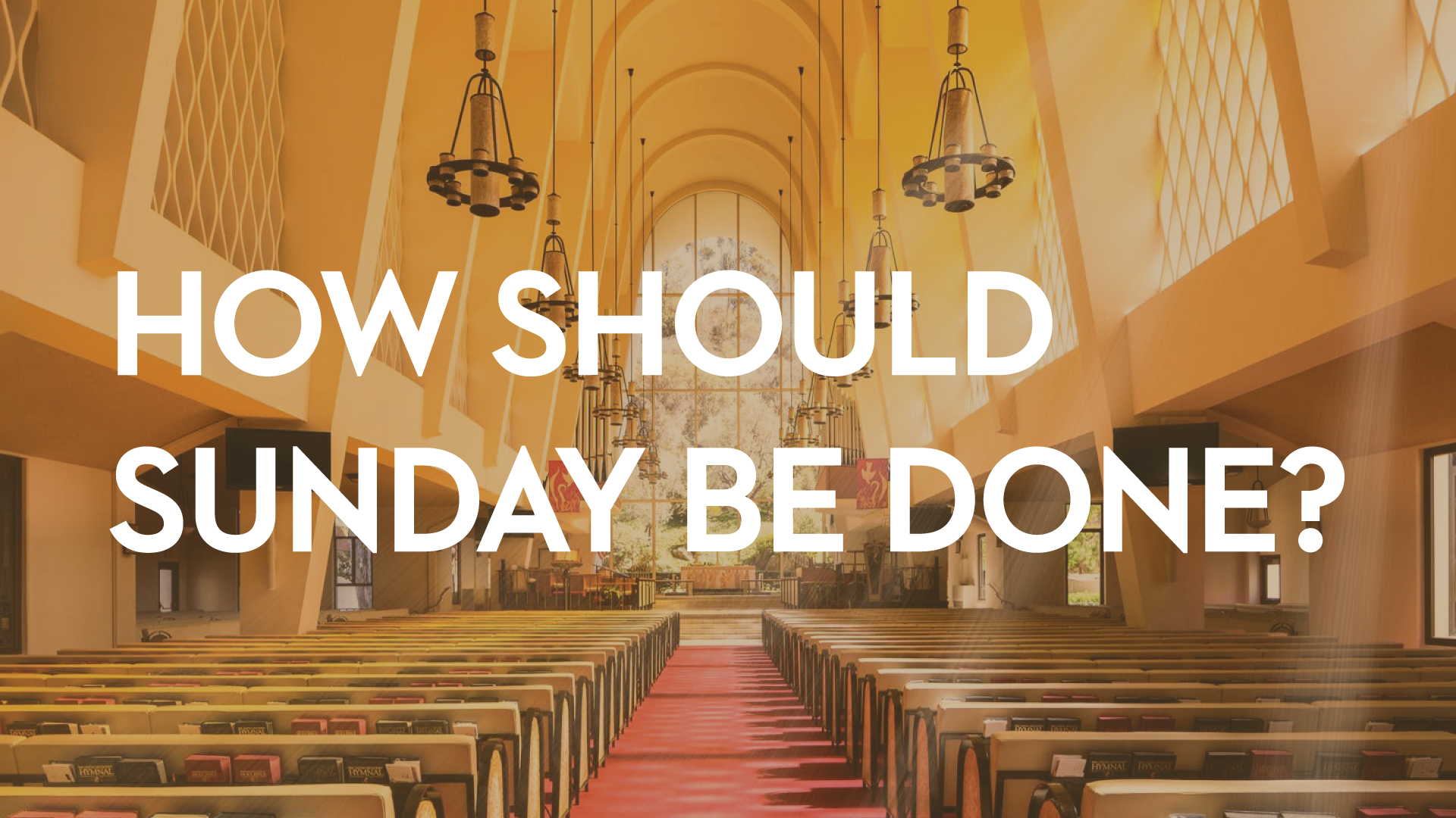How Should Sunday Be Done?    February 27, 2018