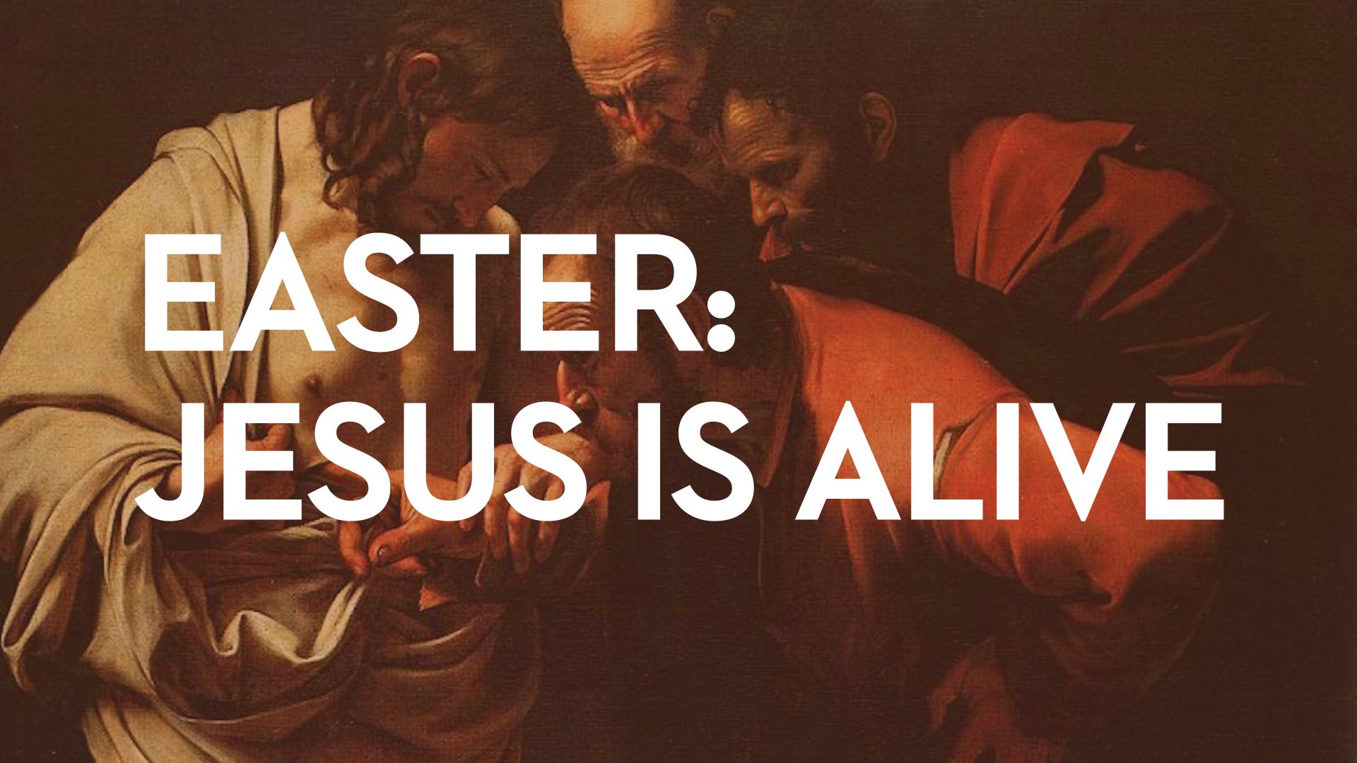 Easter: Jesus is Alive    March 26th, 2018