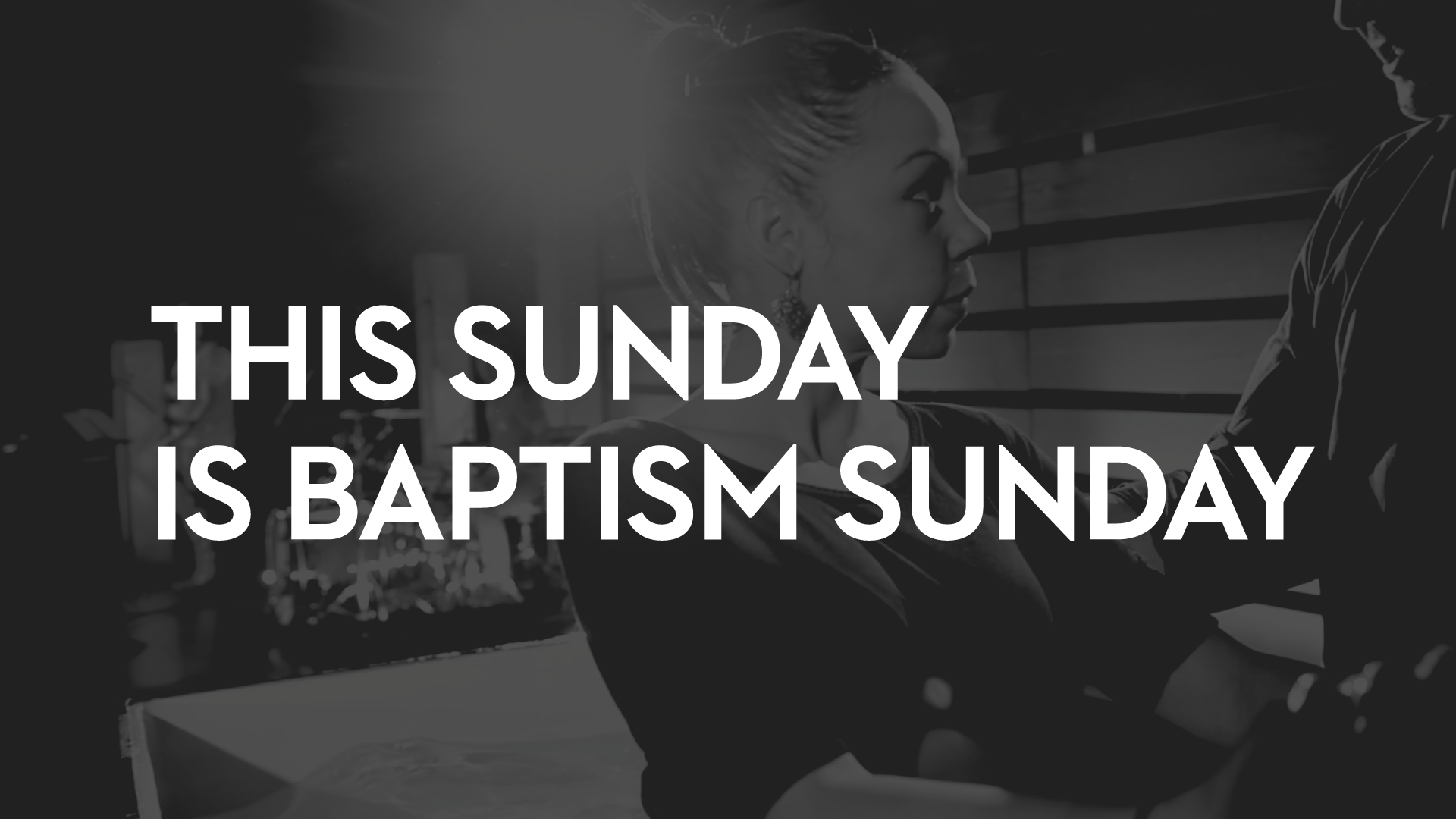 This Sunday Is Baptism Sunday    April 2nd, 2018