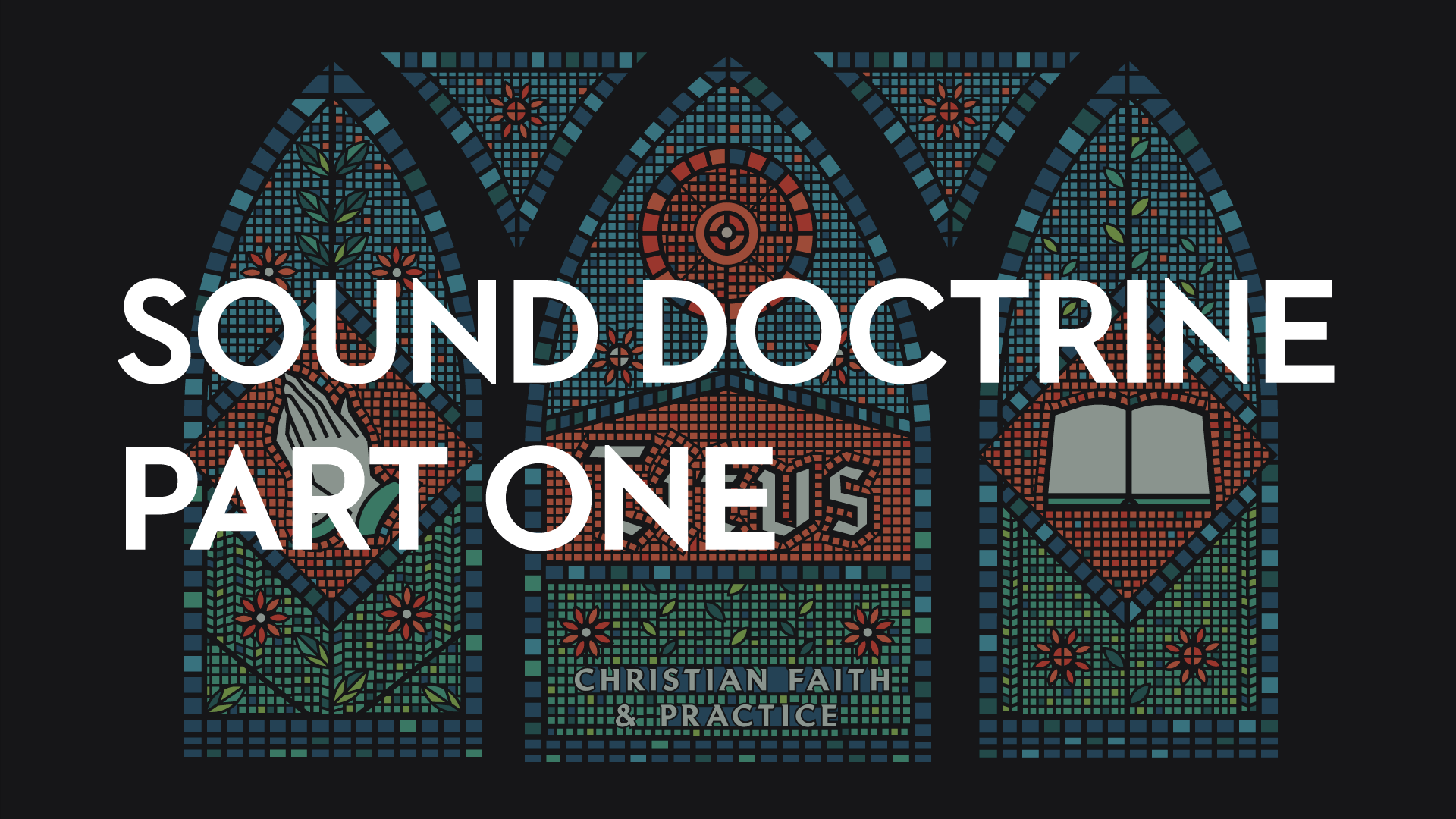 Sound Doctrine: Part One    August 27th, 2018