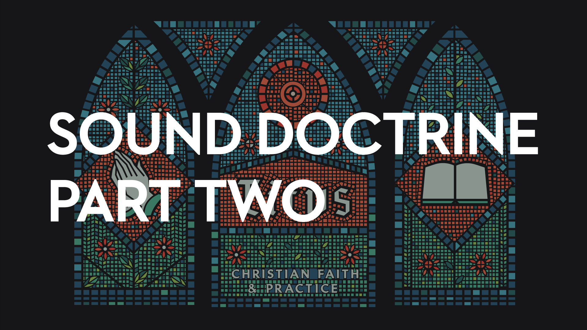 Sound Doctrine: Part Two    August 30th, 2018