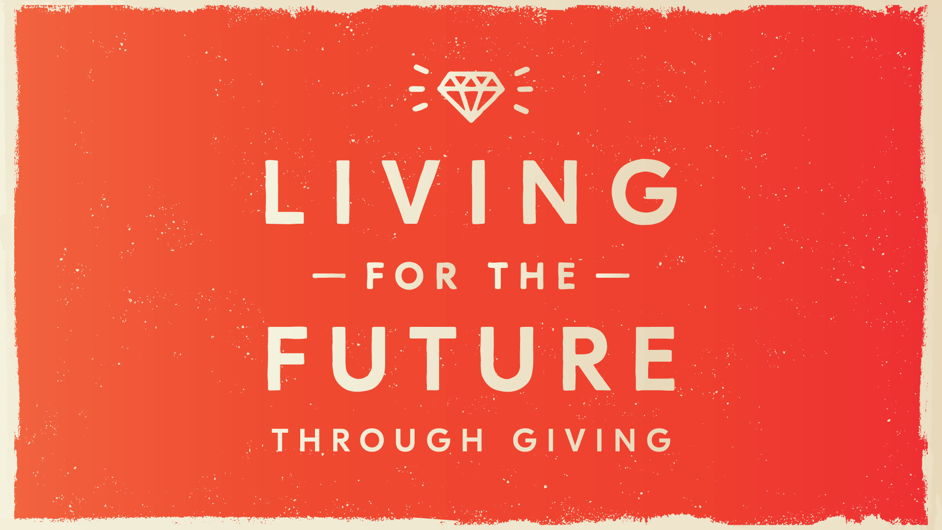 Living For The Future Giving Campaign    November 26th, 2018