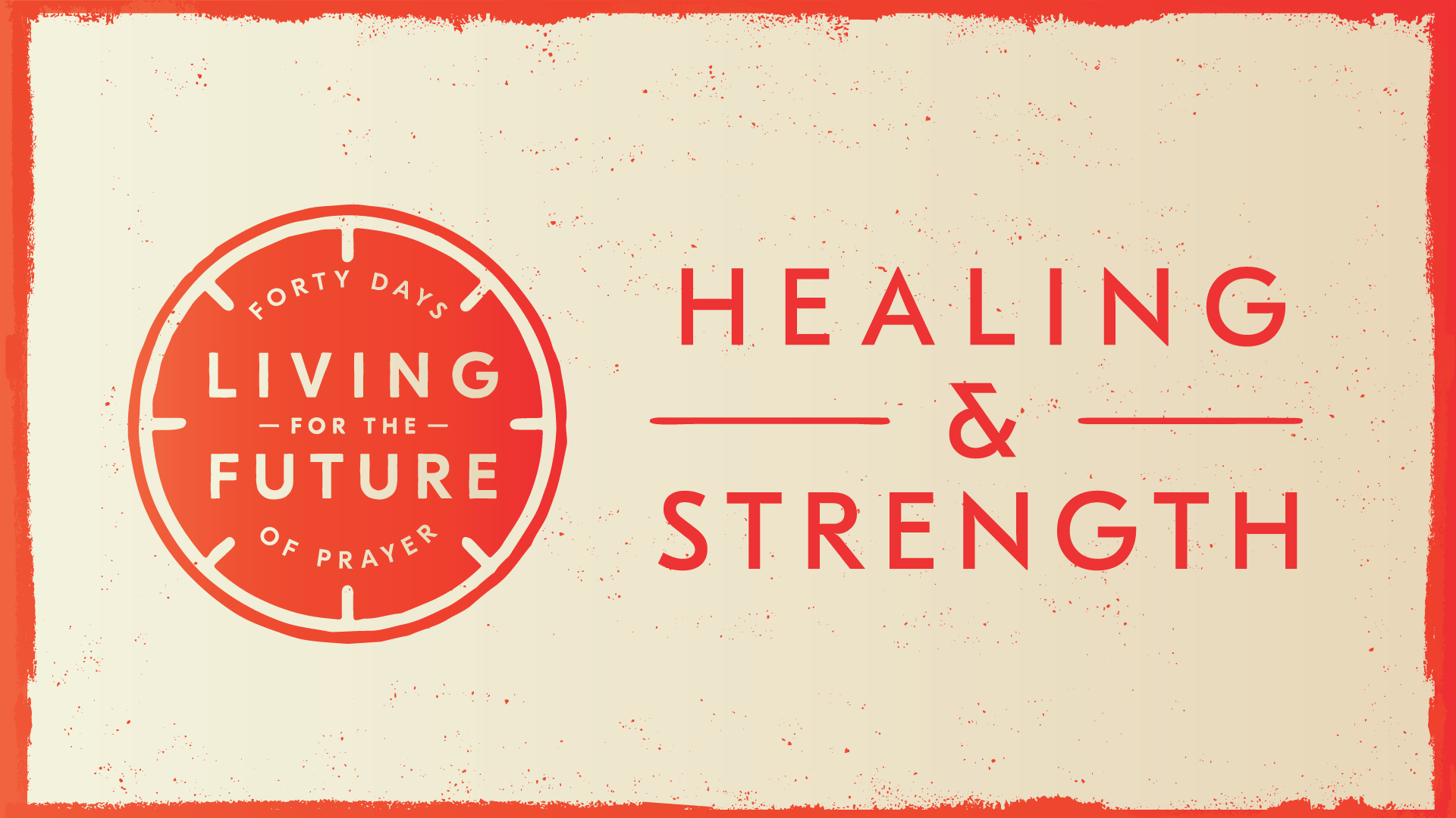 40 Days Of Prayer: Healing & Strength    November 28th, 2018