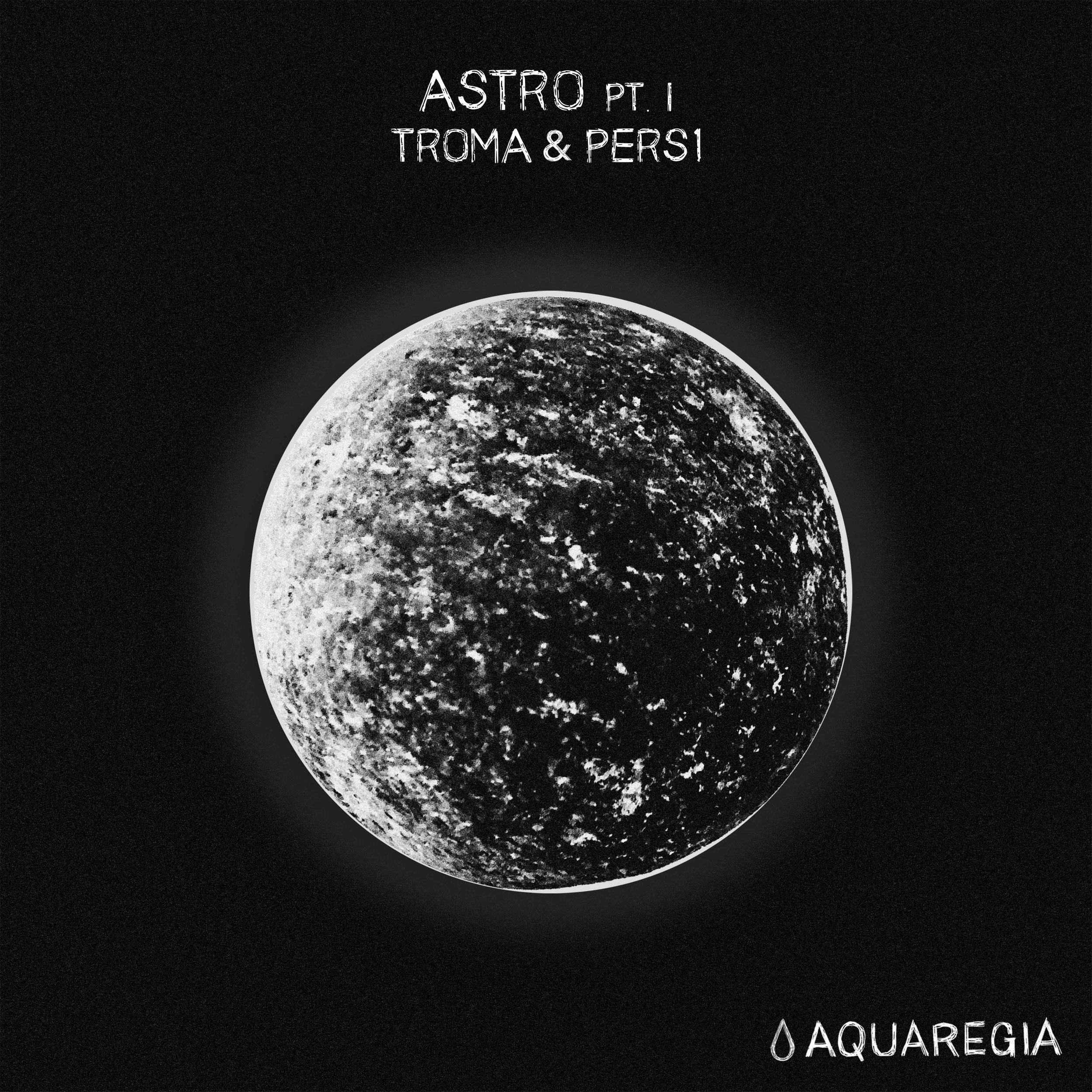 Troma & PERS1 - Astro Pt. I [AQR012]