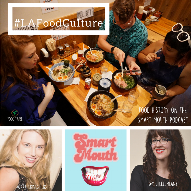 #LAFoodCulture Smart Mouth Podcast Katherine Spiers