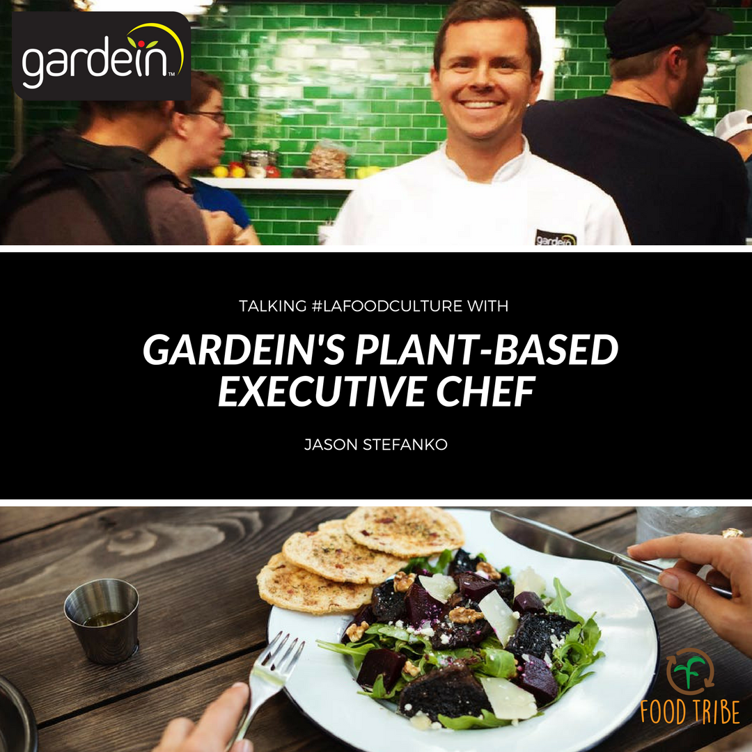 talking #lafoodculture with plant based chef gardein jason stefanko.png