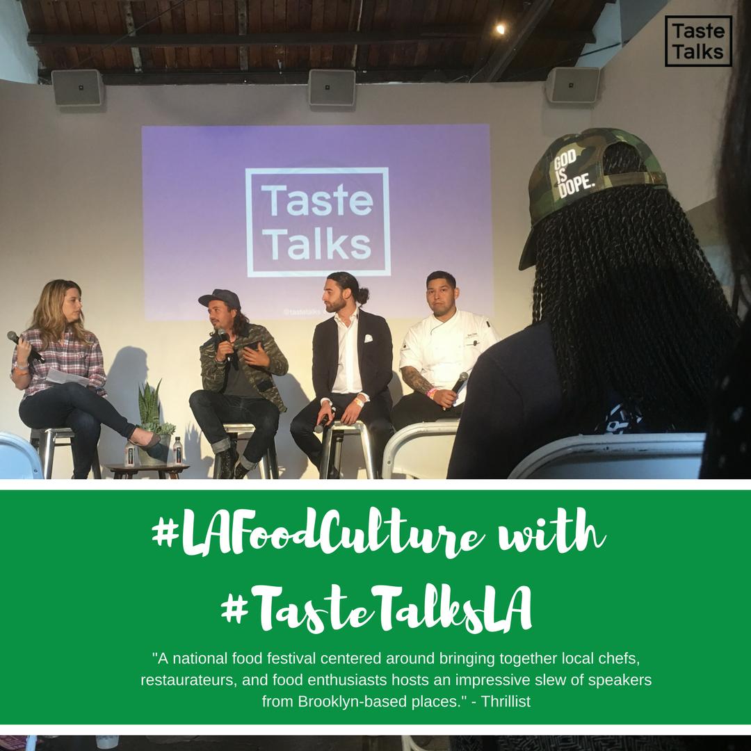 #lafoodculture taste talks los angeles.png