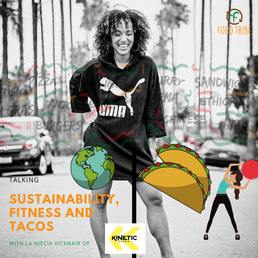 Sustainability, Fitness and Tacos With La Niecia Vicknair of Kinetic Studio (1).png