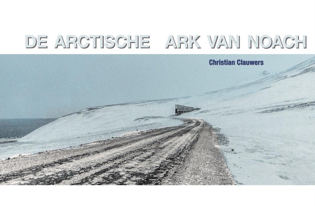 """SNOECKS (2017), """"De Arctische Ark van Noah"""", Gent, Snoecks NV, page 434 - 447© Christian Clauwers"""