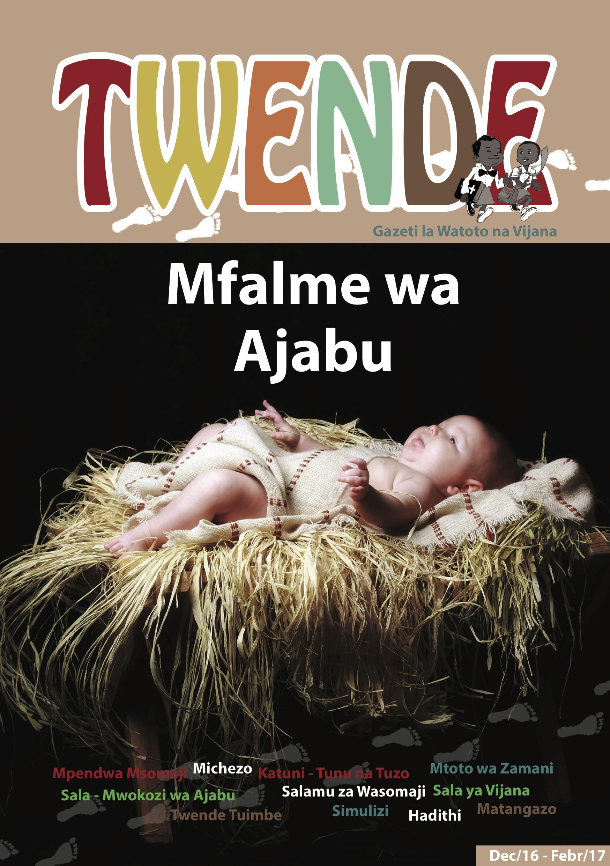 Twende toleo no. 4, 2016 - Yesu ni mfalme! Na yeye pia anataka kuongeza ufalme wake. Lakini njia yake ni tofauti kabisa na hizo za wafalme wa duniani. Karibu ujifunze juu ya Mfalme wa ajabu.