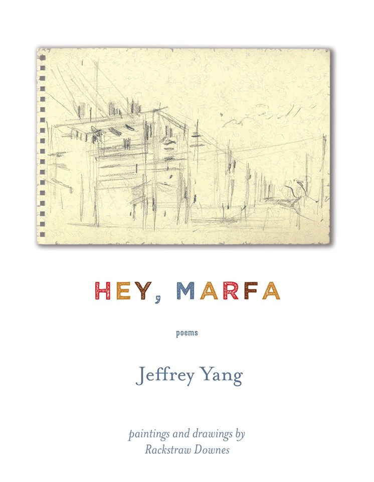 "- On HEY, MARFA: ""Yang's third book of poems is an ode to the past and present of, yes, Marfa. . . . Yang collaborates here with the artist Rackstraw Downes, and the elegant precision of Downes's paintings and drawings of an electrical substation is nicely matched by Yang's playfully exacting lines.""- The New York Times Book Review, The Best Poetry of 2018"