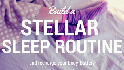 How to Recharge Your Body Battery with a Stellar Sleep Routine
