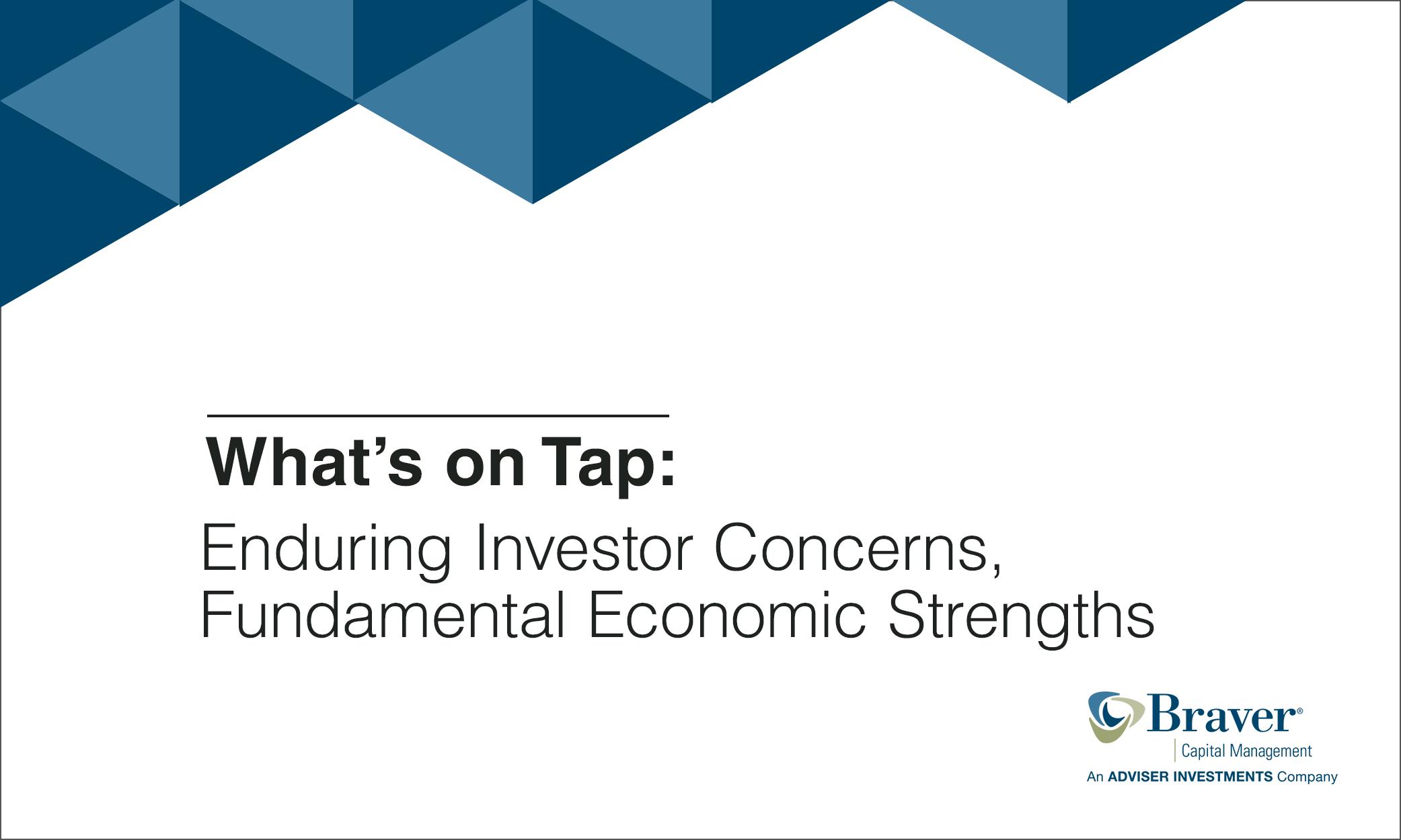 Enduring Investor Concerns, Fundamental Economic Strengths.png
