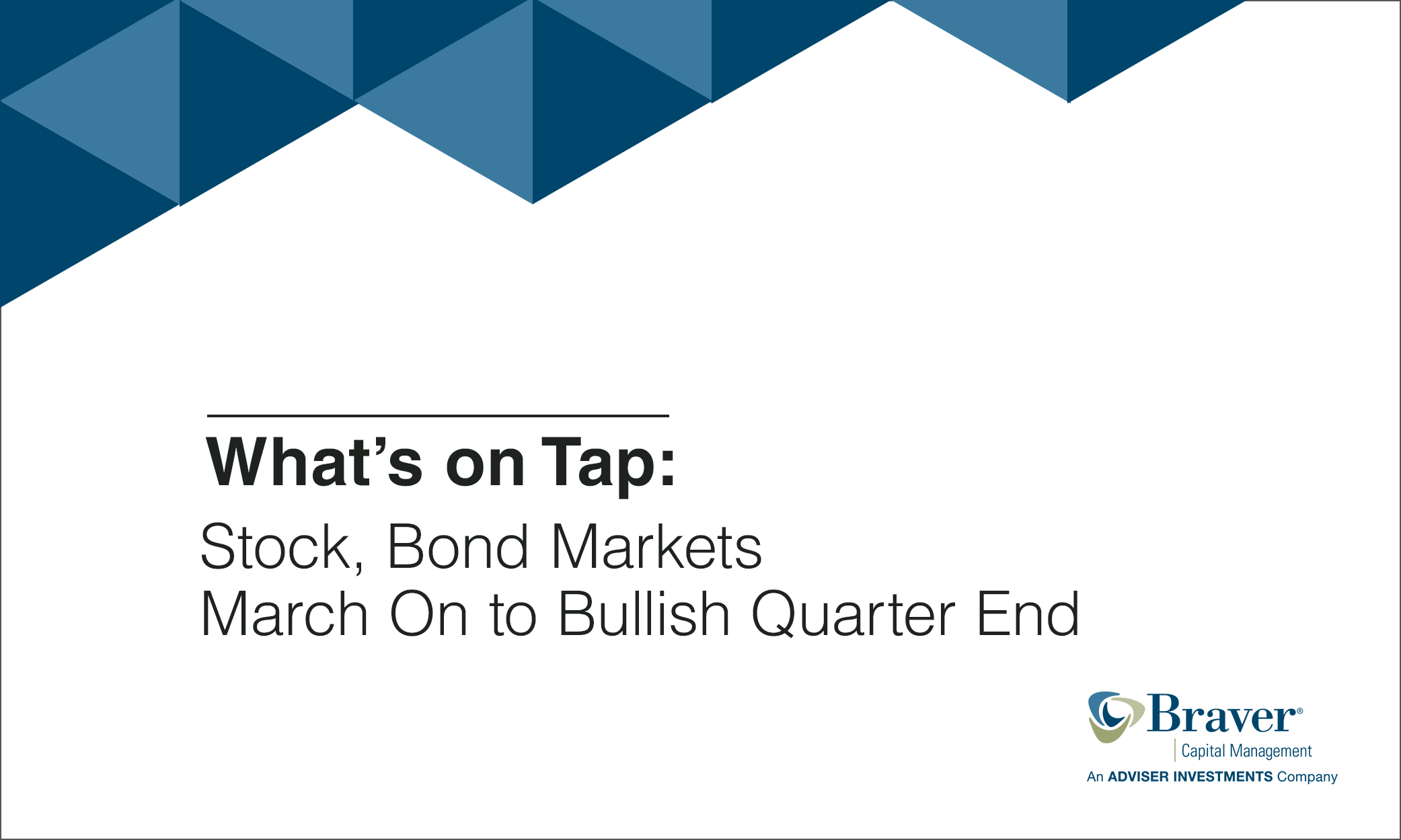 Stock, Bond Markets March On to Bullish Quarter End.png