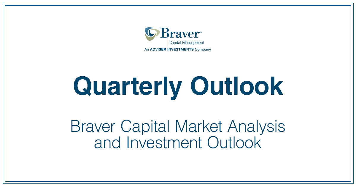 Braver Capital Market Analysis and Investment Outlook.png