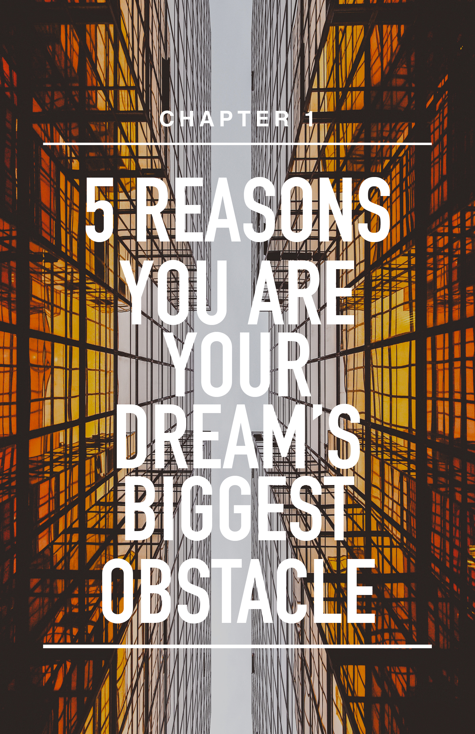 CH 1: 5 Reasons You Are Your Dream's Biggest Obstacle
