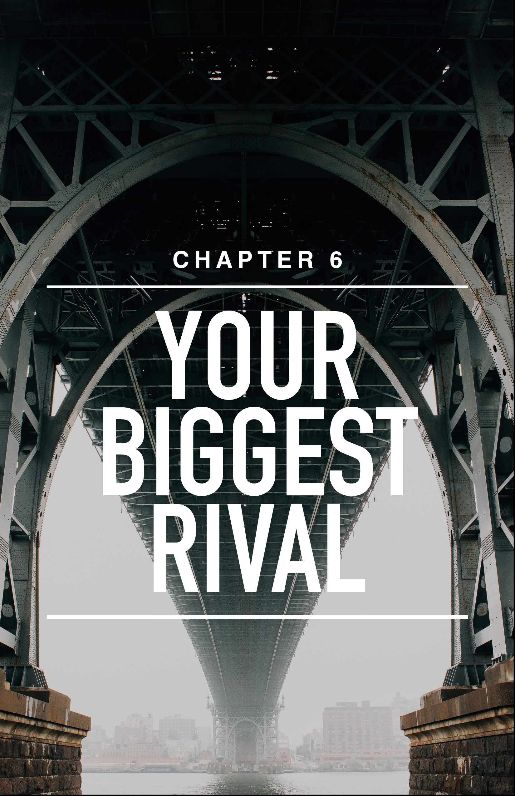 CH 6: Your Biggest Rival