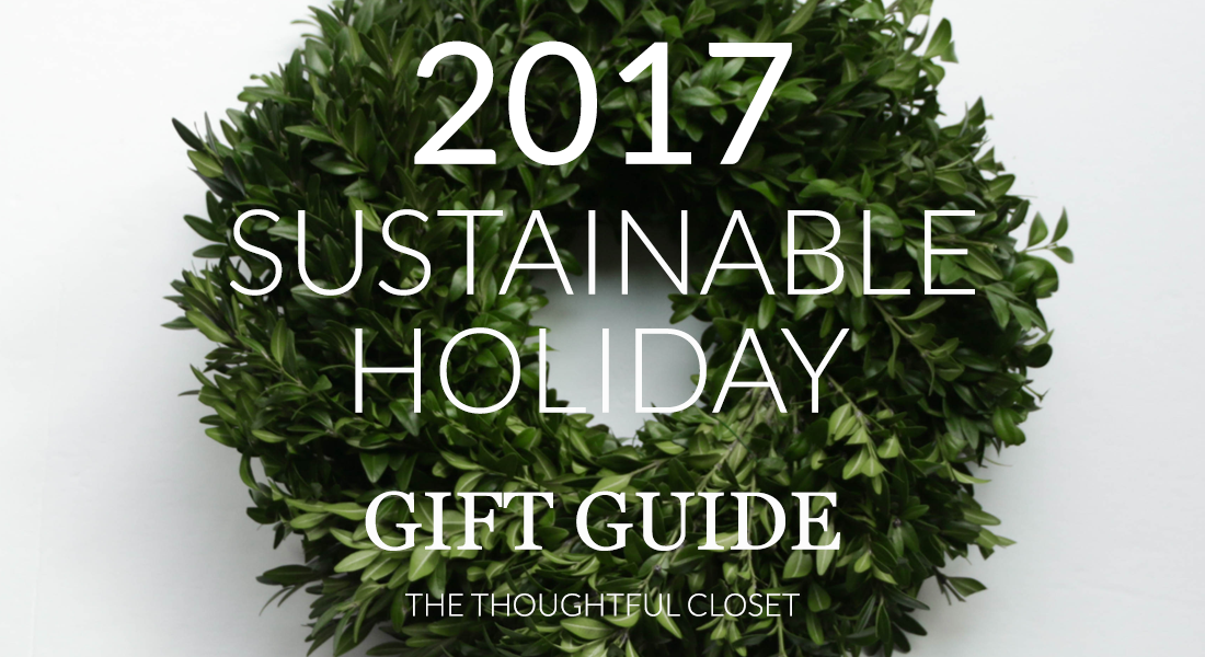 the-thoughtful-closet_2017-sustainable-holiday-gift-guide.png