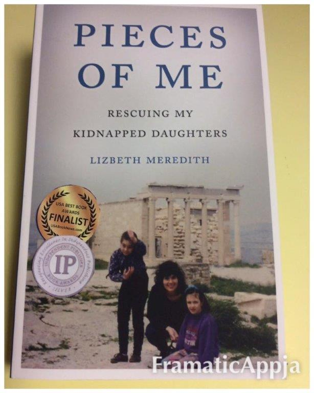 Pieces of Me: Rescuing My Kidnapped Daughters  has been named an IPPY Silver medalist 2017, and awarded an International Book Award 2017, and USA Best Book Awards 2016.