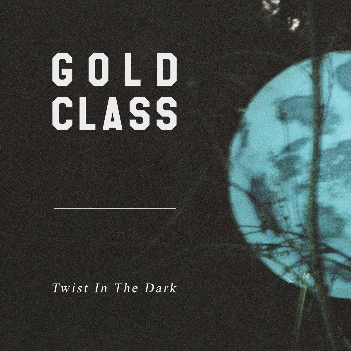 Gold Class   Twist In The Dark