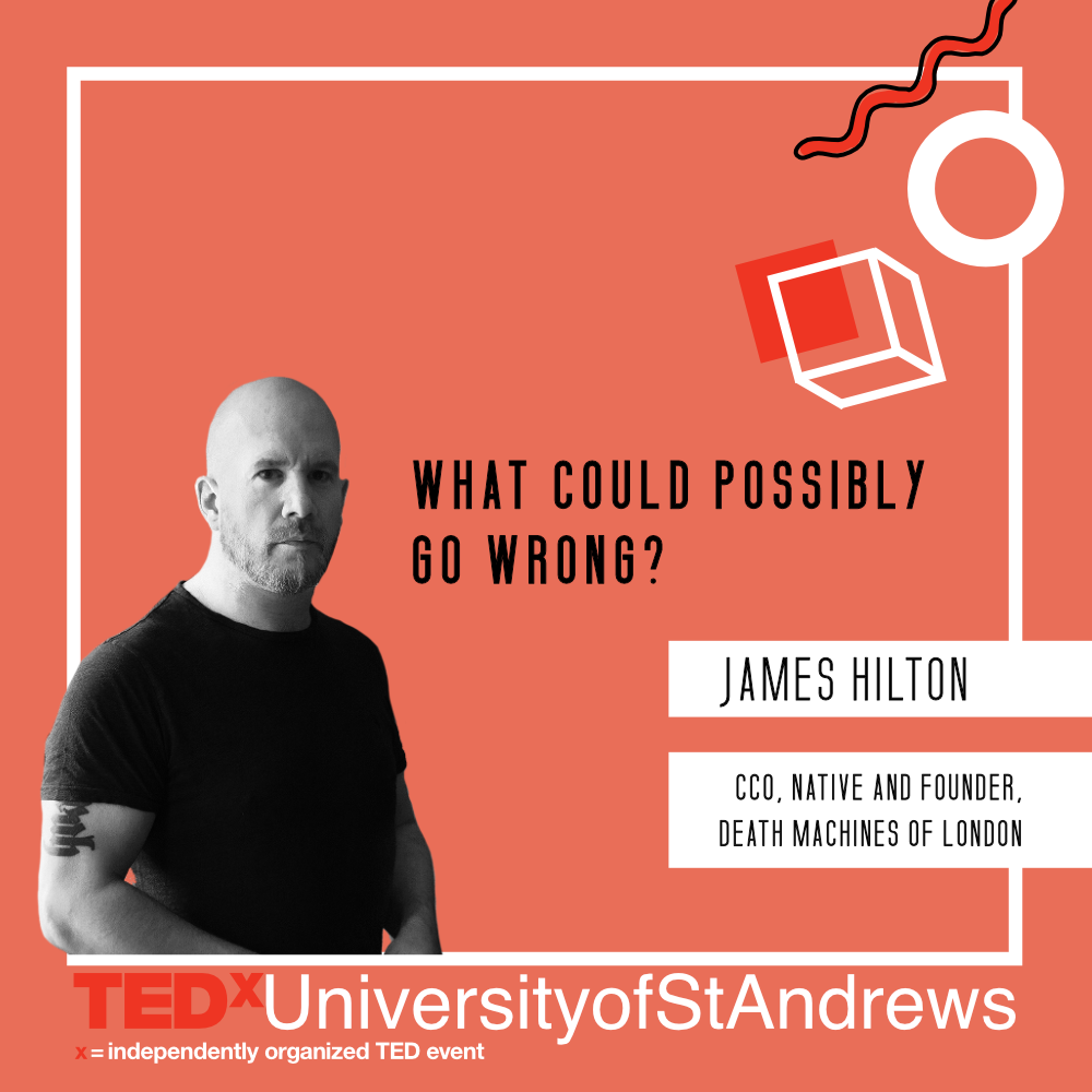 JAMES HILTON   James Hilton co-founded the globally respected agency AKQA when he was 21, and creatively led the company for over 20 years. WPP bought a majority stake for $540 million in 2013 and by the time Hilton departed in 2015 AKQA employed over 1,500 people in 14 offices around the world.  Hilton left AKQA to form AtelierStrange: an experimental design studio working with technology-infused furniture and objects, as well as assisting a select list of global clients with brand and strategy work.  As well as this, he founded the custom motorcycle company Death Machines of London. Launched at the BikeShed Paris show in April 2016 with their Moto Guzzi Airtail; the bike, and the brand, were an immediate hit and received global coverage. Their second machine entitled 'Up Yours Copper' earned the brand worldwide recognition as a leader in the design and execution of custom motorcycles with coverage in Highsnobiety, British GQ and Esquire. The third machine is currently in-build and DMOL clothing is now sold all over the world.  In December 2016, Hilton took a step back from AtelierStrange to become Chief Creative Officer at Native Design, the world-renowned multi-disciplinary design & invention studio.  He lives in South London with his partner, their clinically insane Whippet, and a collection of dead things.