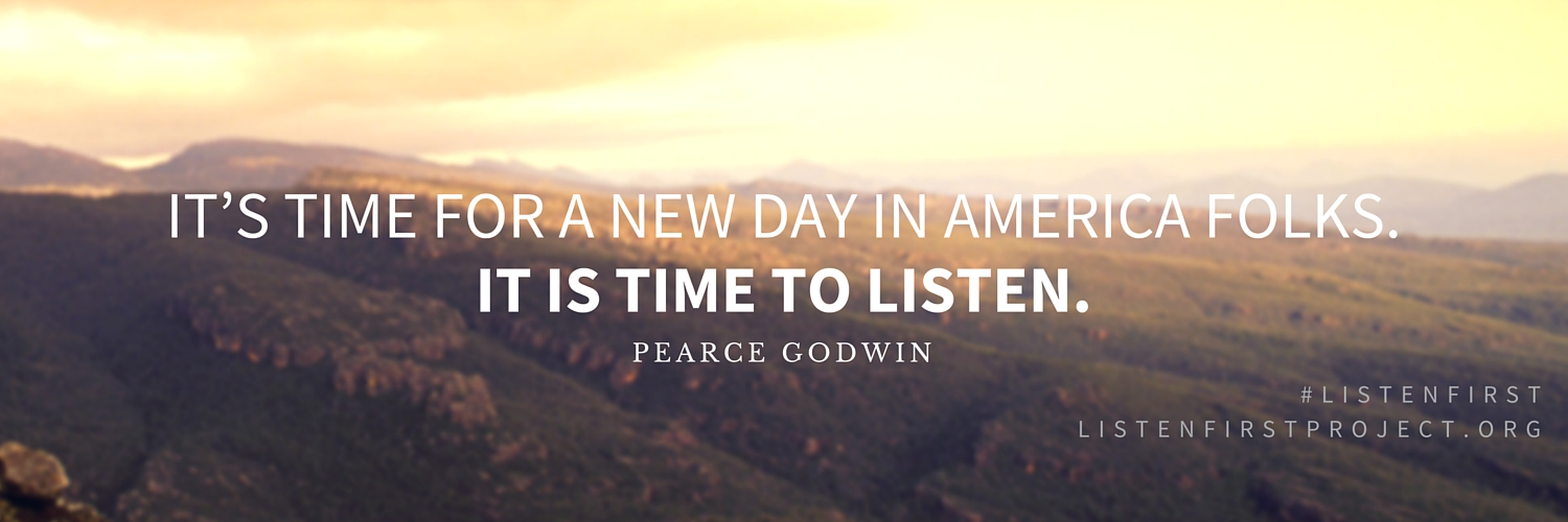 Listen First Project - Twitter Cover Photo - Pearce Godwin Quote