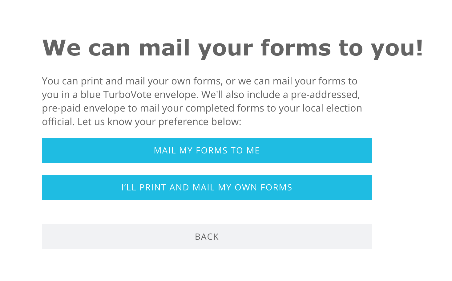 """Want TurboVote to send you your forms? - Choose """"MAIL MY FORMS TO ME"""" on the penultimate page of your site (right)."""
