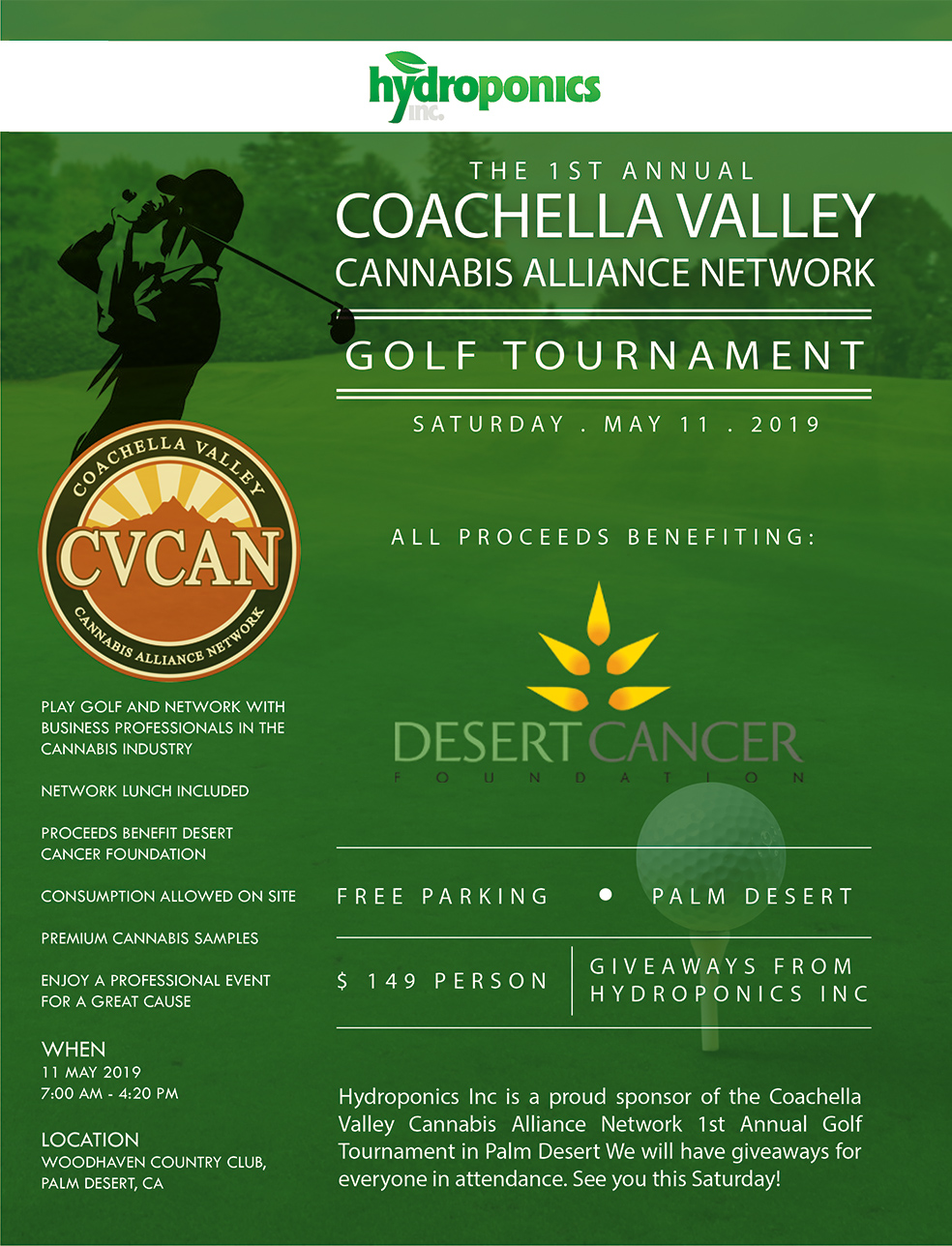 Hydroponics Inc is a proud sponsor of the 1st Annual  #CVCAN  Charity Golf Tournament benefiting the  @desertcancerfoundation  this Saturday, May 11.  This is a fun twist on a networking event with industry leaders while raising funds for the Desert Cancer Foundation, so if you have little or no golf experience, do not let that stop you!  Contact  @c.v.c.a.n  and reserve your spot today. We will handing out awesome freebies to everyone in attendance. See you this Saturday!