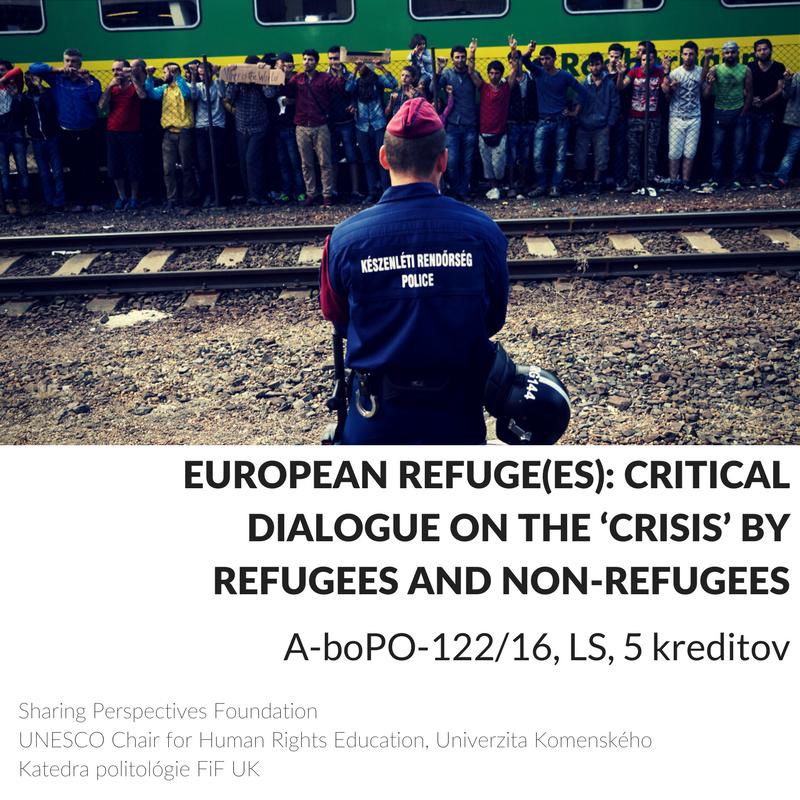 Nový kurz v ponuke pre študentov UK na letný semester v spolupráci s  UNESCO Chair for Human Rights Education a  Sharing Perspectives Foundation , viac info o zápise na  http://www.politologiauk.sk/refugees