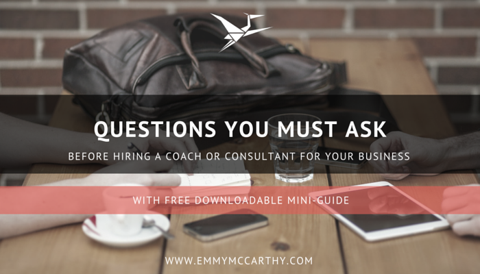 BEFORE HIRING A COACH OR CONSULTANT FOR YOUR BUSINESS