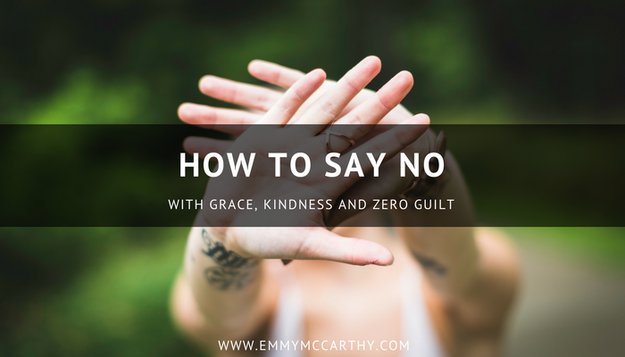 how to say no with grace kindness and zero guilt
