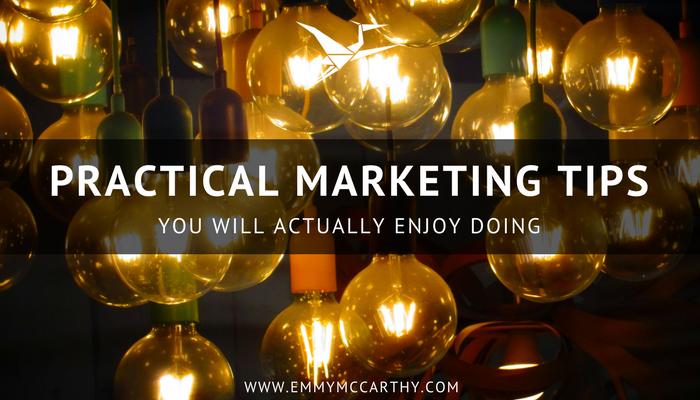 practical marketing tips you will actually enjoy doing