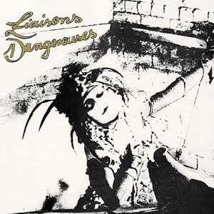 LIASONS DANGEREUSES - LIASONS DANGEREUSES (HIT THING, 1981)
