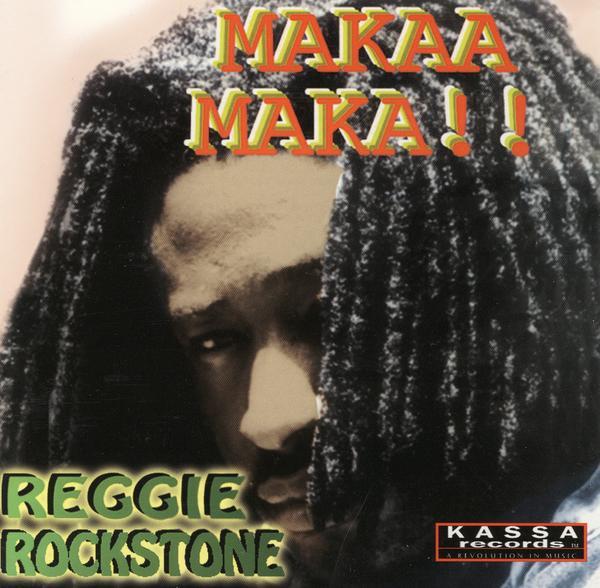 REGGIE ROCKSTONE - MAKAA MAKA (KASSA RECORDS, 1997)