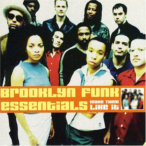 BROOKLYN FUNK ESSENTIALS - MAKE 'EM LIKE IT (DORADO RECORDS, 2000)