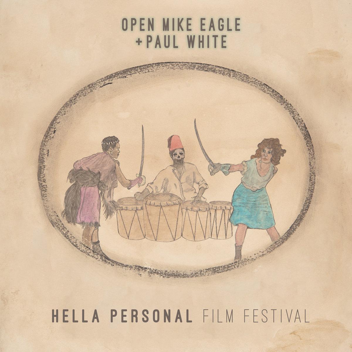 OPEN MIKE EAGLE & PAUL WHITE - HELLA PERSONAL FILM FESTIVAL (WICHITA SONGS/DOMINO , 2016)
