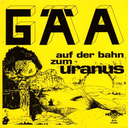 GÄA - AUF DER BAHN ZUM URANUS (KERSTON RECORDS, 1973)
