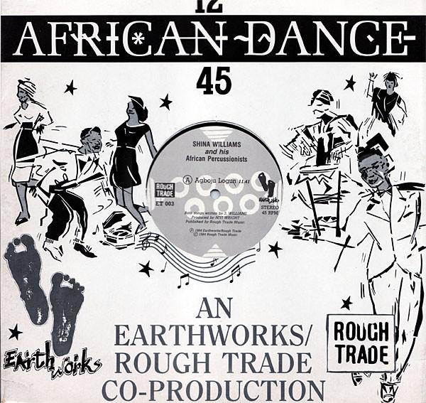 SHINA WILLIAMS & HIS AFRICAN PERCUSSIONISTS - AGBOJU LOGUN (EARTH WORKS // ROUGH TRADE, 1984)