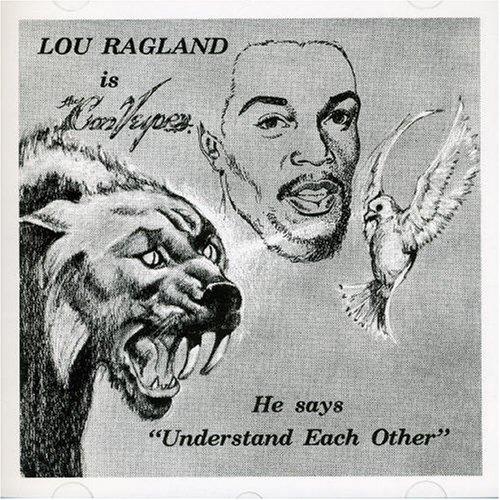 LOU RAGLAND - UNDERSTAND EACH OTHER: LOU RAGLAND IS THE CONVEYOR (SMH RECORDS, 1977)