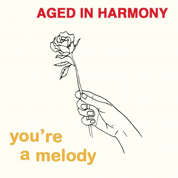 AGED IN HARMONY - YOU'RE A MELODY (MELODIES INTERNATIONAL, 2016)