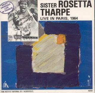 Sister Rosetta Tharpe Live In Paris, 1964 (France's Concert, 1988)