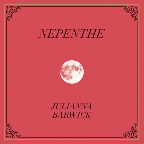 JULIANNA BARWICK - NEPENTHE (DEAD OCEANS, 2013)