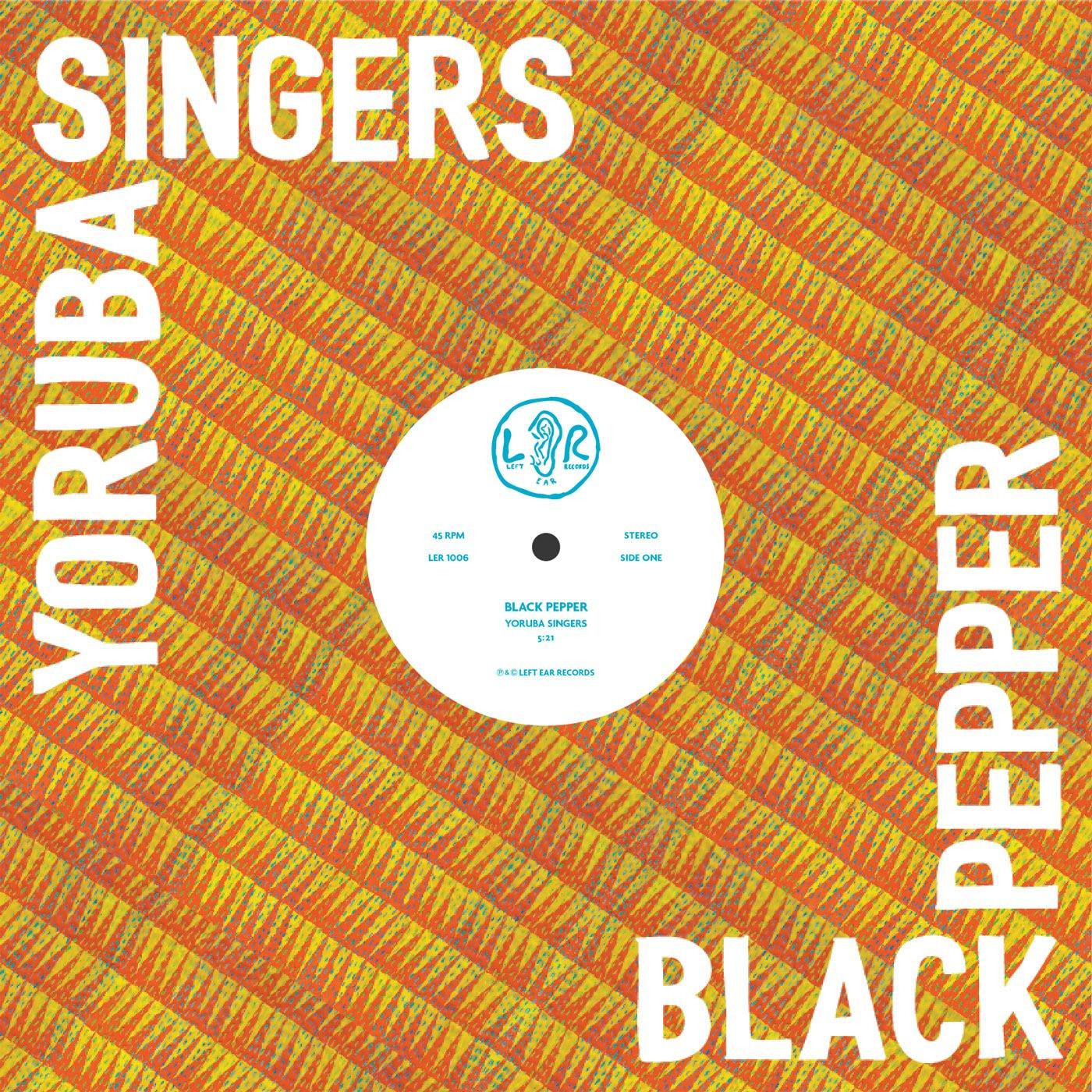YORUBA SINGERS - BLACK PEPPER (LEFT EAR RECORDS, 2016)