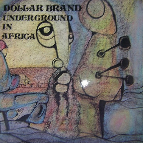 DOLLAR BRAND - UNDERGROUND IN AFRICA (MANDALA, 1974)