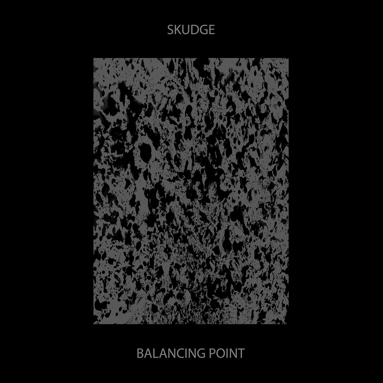 SKUDGE - BALANCING POINT (SKUDGE RECORDS, 2016)