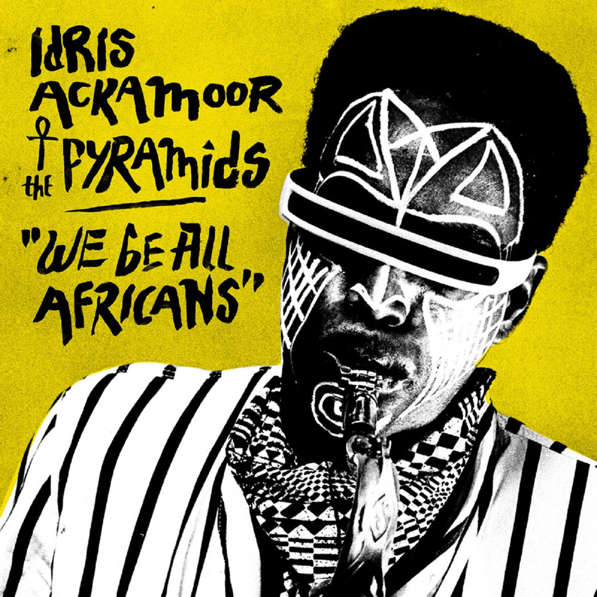 IDRIS ACKAMOOR & THE PYRAMIDS - WE BE ALL AFRICANS (STRUT, 2016)