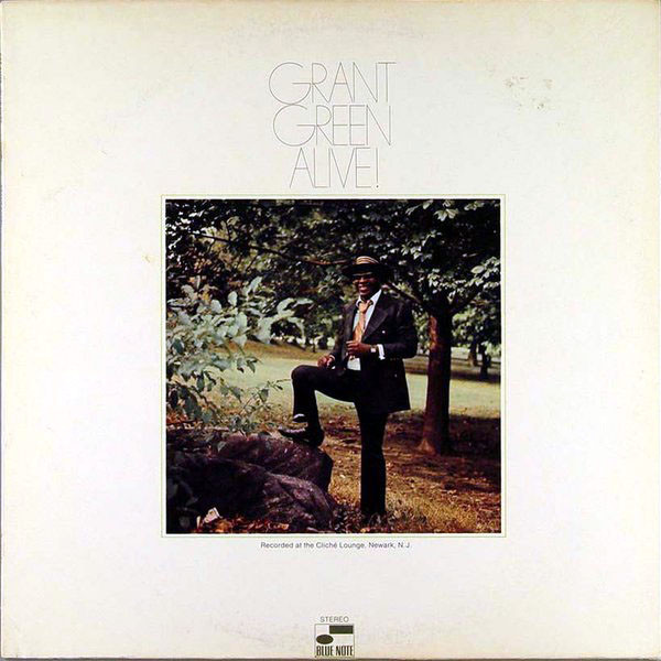 GRANT GREEN - ALIVE! (BLUE NOTE, 1970)