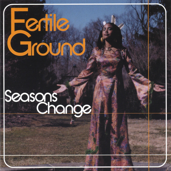 FERTILE GROUND - SEASONS CHANGE (COUNTERPOINT RECORDS, 2002)